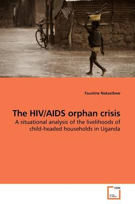 The HIV/AIDS Orphan Crisis