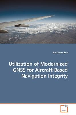 Utilization of Modernized Gnss for Aircraft-Based Navigation Integrity