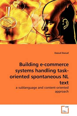 Building E-Commerce Systems Handling Task-Oriented Spontaneous NL Text