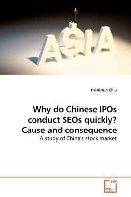 Why Do Chinese IPOs Conduct Seos Quickly? Cause and Consequence