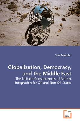 Globalization, Democracy, and the Middle East