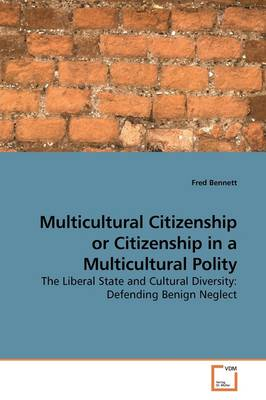 Multicultural Citizenship or Citizenship in a Multicultural Polity