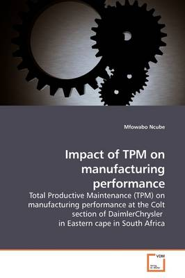 Impact of TPM on Manufacturing Performance