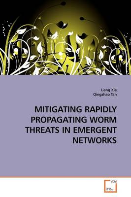 Mitigating Rapidly Propagating Worm Threats in Emergent Networks
