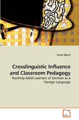 Crosslinguistic Influence and Classroom Pedagogy