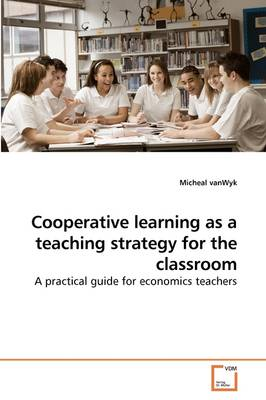 Cooperative Learning as a Teaching Strategy for the Classroom