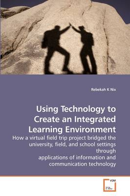 Using Technology to Create an Integrated Learning Environment