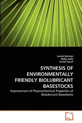 Synthesis of Environmentally Friendly Biolubricant Basestocks