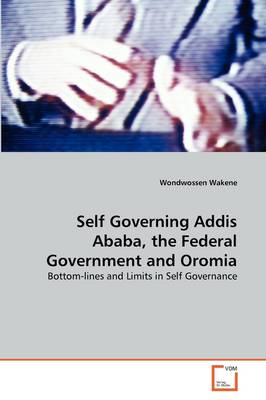Self Governing Addis Ababa, the Federal Government and Oromia