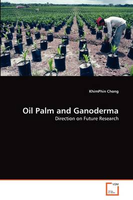 Oil Palm and Ganoderma