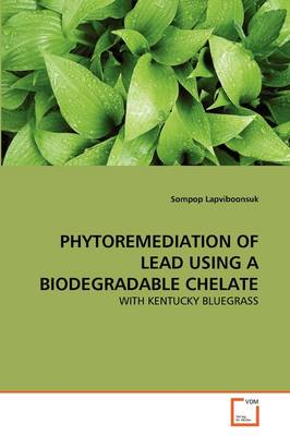 Phytoremediation of Lead Using a Biodegradable Chelate