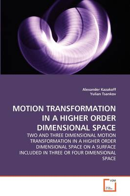 Motion Transformation in a Higher Order Dimensional Space