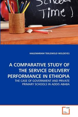 A Comparative Study of the Service Delivery Performance in Ethiopia