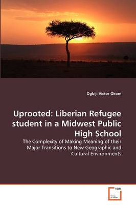 Uprooted: Liberian Refugee Student in a Midwest Public High School