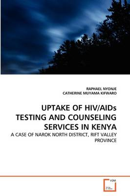Uptake of HIV/AIDS Testing and Counseling Services in Kenya