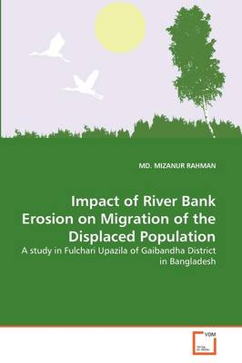 Impact of River Bank Erosion on Migration of the Displaced Population