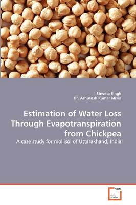 Estimation of Water Loss Through Evapotranspiration from Chickpea