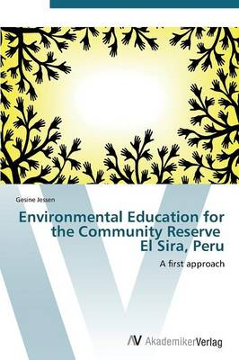 Environmental Education for the Community Reserve El Sira, Peru