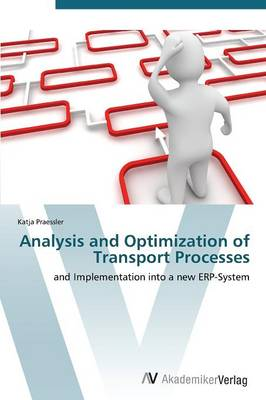 Analysis and Optimization of Transport Processes