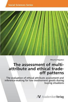 The Assessment of Multi-Attribute and Ethical Trade-Off Patterns