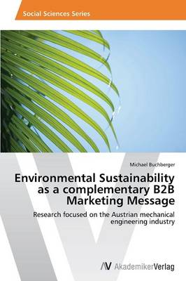 Environmental Sustainability as a Complementary B2B Marketing Message