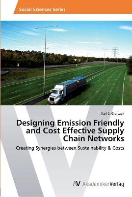 Designing Emission Friendly and Cost Effective Supply Chain Networks