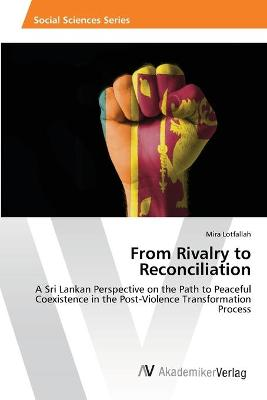 From Rivalry to Reconciliation
