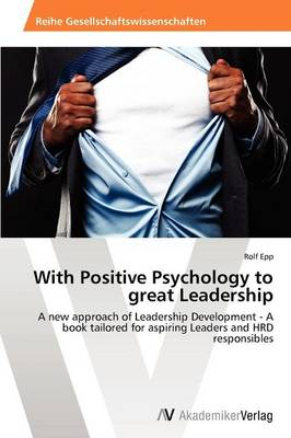 With Positive Psychology to Great Leadership