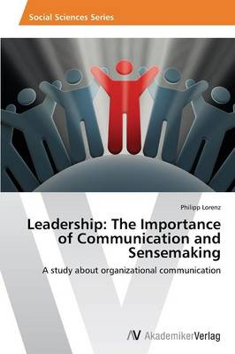 Leadership: The Importance of Communication and Sensemaking