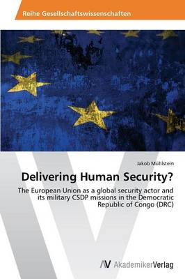Delivering Human Security?