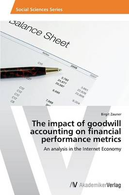 The Impact of Goodwill Accounting on Financial Performance Metrics