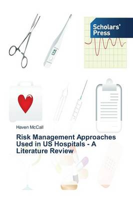 Risk Management Approaches Used in Us Hospitals - A Literature Review