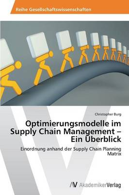 Optimierungsmodelle Im Supply Chain Management - Ein Uberblick