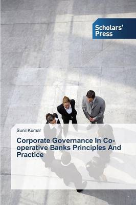 Corporate Governance in Co-Operative Banks Principles and Practice