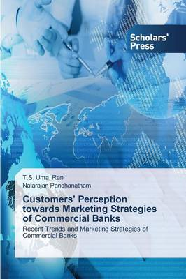 Customers' Perception Towards Marketing Strategies of Commercial Banks
