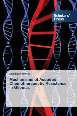 Mechanisms of Acquired Chemotherapeutic Resistance in Gliomas