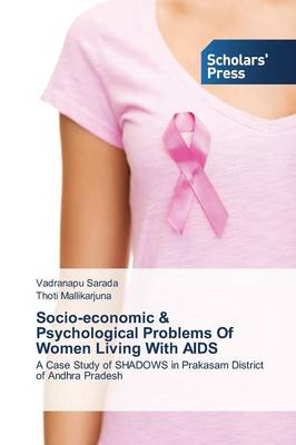 Socio-Economic & Psychological Problems of Women Living with AIDS