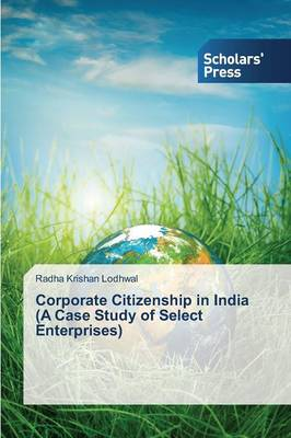 Corporate Citizenship in India (a Case Study of Select Enterprises)