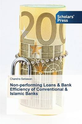 Non-Performing Loans & Bank Efficiency of Conventional & Islamic Banks