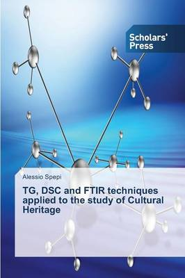 Tg, Dsc and Ftir Techniques Applied to the Study of Cultural Heritage