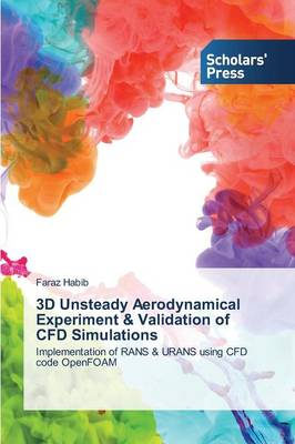 3D Unsteady Aerodynamical Experiment & Validation of Cfd Simulations