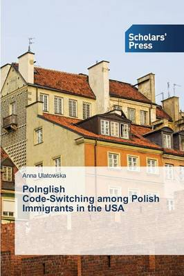Polnglish Code-Switching Among Polish Immigrants in the USA