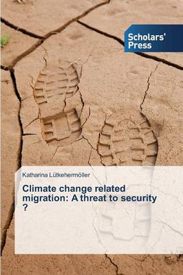 Climate Change Related Migration: A Threat to Security ?