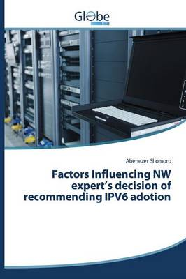 Factors Influencing NW Expert's Decision of Recommending Ipv6 Adotion