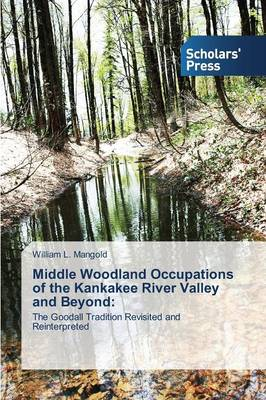 Middle Woodland Occupations of the Kankakee River Valley and Beyond