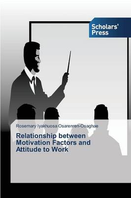 Relationship Between Motivation Factors and Attitude to Work