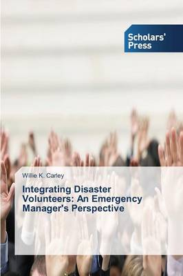 Integrating Disaster Volunteers: An Emergency Manager's Perspective