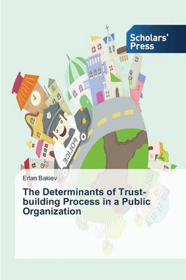 The Determinants of Trust-Building Process in a Public Organization