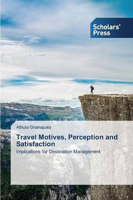Travel Motives, Perception and Satisfaction