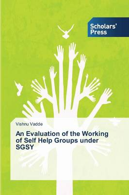 An Evaluation of the Working of Self Help Groups Under Sgsy